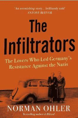 bokomslag The Infiltrators: The Lovers Who Led Germany's Resistance Against the Nazis