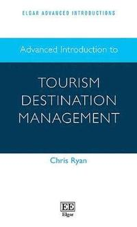 bokomslag Advanced Introduction to Tourism Destination Management