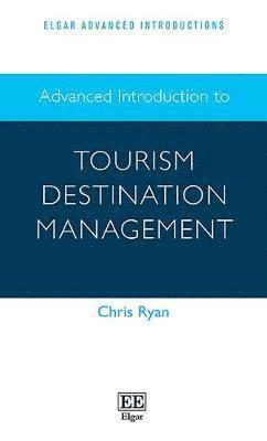 Advanced Introduction to Tourism Destination Management 1
