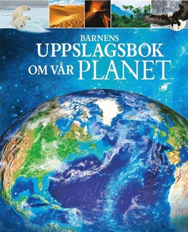 bokomslag Barnens uppslagsbok om Vår planet