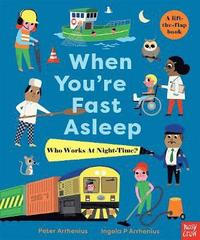 bokomslag When You're Fast Asleep - Who Works at Night-Time?