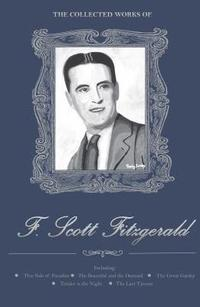 bokomslag The Collected Works of F. Scott Fitzgerald