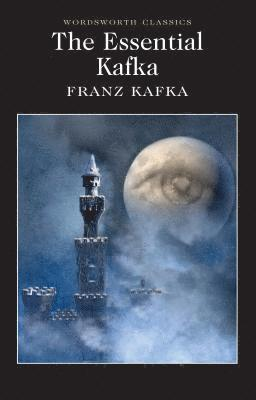 bokomslag The Essential Kafka: The Castle; The Trial; Metamorphosis and Other Stories