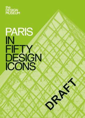 bokomslag Paris in fifty design icons