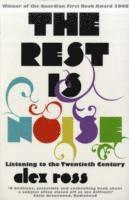 bokomslag Rest is noise - listening to the twentieth century