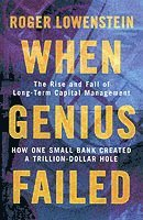 bokomslag When genius failed - the rise and fall of long term capital management