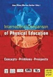 bokomslag International Comparison of Physical Education: Concepts, Problems, Prospects