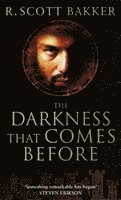 bokomslag The Darkness That Comes Before: Book 1 of the Prince of Nothing