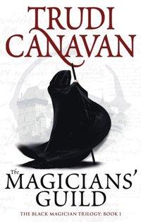 bokomslag The Magicians' Guild: Book 1 of the Black Magician