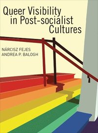 bokomslag Queer Visibility in Post-socialist Cultures