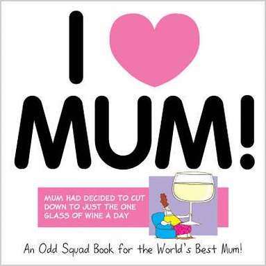 bokomslag Odd Squad: I Love Mum