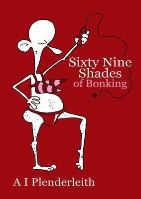 bokomslag Sixty-Nine Shades of Bonking