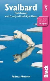 Svalbard: Spitzbergen, Jan Mayen, Frank Josef Land