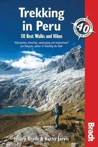 Bradt Trekking in Peru: 50 Best Walks and Hikes