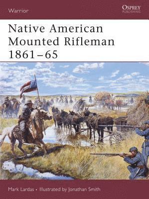 bokomslag Native American Mounted Rifleman 1861-65