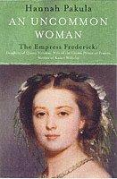 bokomslag An Uncommon Woman: The Life of Princess Vicky
