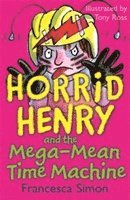 bokomslag Horrid Henry and the Mega-Mean Time Machine