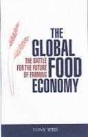 bokomslag Global food economy - the battle for the future of farming