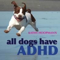 bokomslag All Dogs Have ADHD