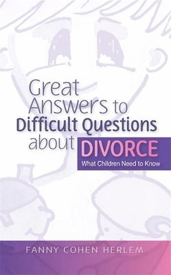 bokomslag Great Answers to Difficult Questions About Divorce