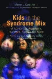 bokomslag Kids in the Syndrome Mix of ADHD, LD, Asperger's, Tourette's, Bipolar, and More!