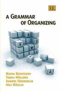 bokomslag A Grammar of Organizing