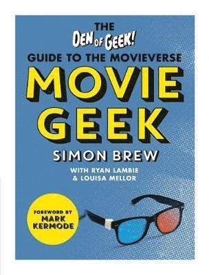 bokomslag Movie Geek: The Den of Geek Guide to the Movieverse