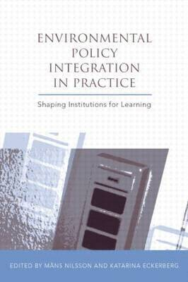 bokomslag Environmental Policy Integration in Practice: Shaping Institutions for Learning