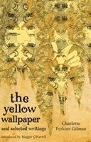 bokomslag The Yellow Wallpaper And Selected Writings