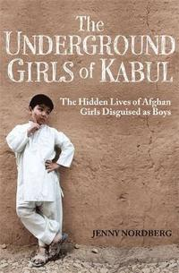 bokomslag The Underground Girls of Kabul