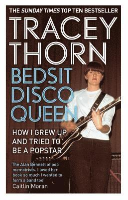bokomslag Bedsit Disco Queen: How I grew up and tried to be a pop star