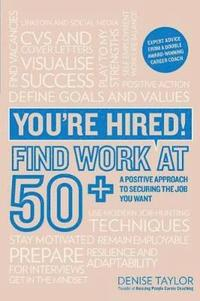 bokomslag You're Hired! Find Work at 50+