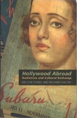 bokomslag Hollywood Abroad: Audiences and Cultural Exchange