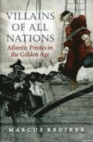 bokomslag Villains of All Nations: Atlantic Pirates in the Golden Age