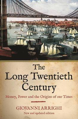 The Long Twentieth Century: Money, Power and the Origins of Our Times 1
