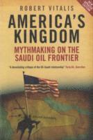 bokomslag Americas kingdom - mythmaking on the saudi oil frontier