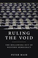 bokomslag Ruling the void - the hollowing of western democracy