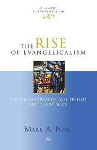 bokomslag Rise of Evangelicalism