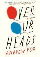 bokomslag Over Our Heads