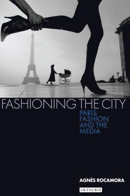 bokomslag Fashioning the City