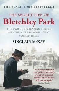 bokomslag The Secret Life of Bletchley Park