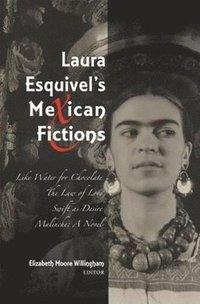 bokomslag Laura Esquivel's Mexican Fictions