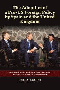 bokomslag Adoption of a pro-us foreign policy by spain & the united kingdom - jose ma