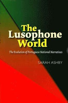 bokomslag Lusophone world - the evolution of portuguese national narratives