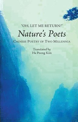 bokomslag Oh, let me return! - natures poets -- chinese poetry of two millennia