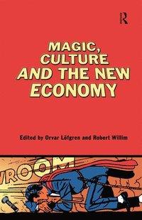 bokomslag Magic, Culture and the New Economy