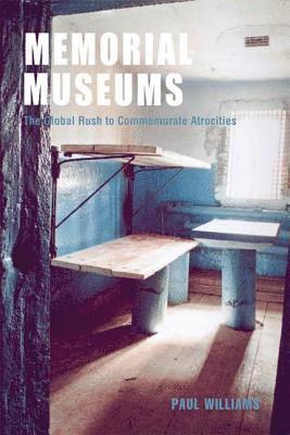 bokomslag Memorial Museums: The Global Rush to Commemorate Atrocities