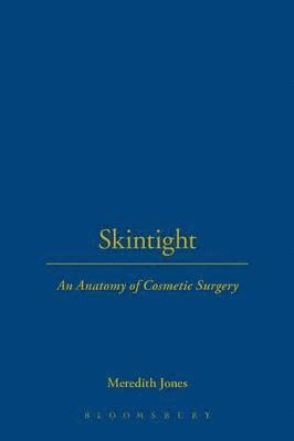 bokomslag Skintight: An Anatomy of Cosmetic Surgery