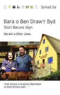 bokomslag Cyfres Syniad Da: Bara o Ben Draw'r Byd - Stori Becws Islyn