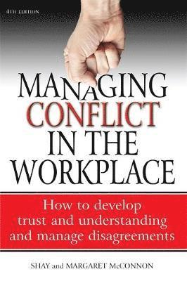 bokomslag Managing Conflict in the Workplace: How to Develop Trust and Understanding and Manage Disagreements